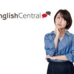 English Centralって実際どうなの?使ってみた感想をレビューします